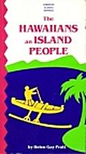 Hawaiians: An Island People by Helen Gay…