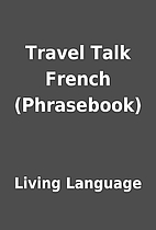 Travel Talk French (Phrasebook) by Living…