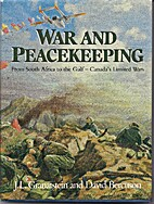 War and Peacekeeping by J. L. Granatstein