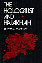 Holocaust and Halakhah (The Library of…