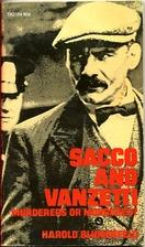 Sacco and Vanzetti: Murderers or Murdered?…