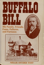 Buffalo Bill, His Family, Friends, Fame,…