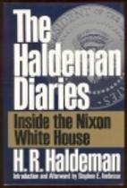 The Haldeman Diaries: Inside the Nixon White…