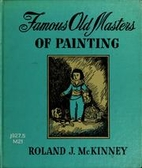 Famous old masters of painting. by Roland…