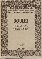Le marteau sans maître by Pierre Boulez