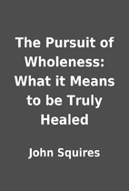The Pursuit of Wholeness: What it Means to…