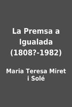La Premsa a Igualada (1808?-1982) by Maria…