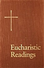 Eucharistic Readings: Years A, B, C and Holy…
