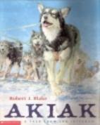 Akiak: A Tale From the Iditarod by Robert J.…