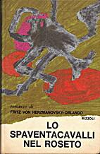 Lo Spaventacavalli nel Roseto by Fritz von…