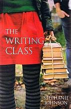 The Writing Class by Stephanie Johnson
