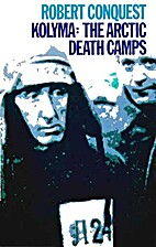 Kolyma: The Arctic Death Camps by Robert…