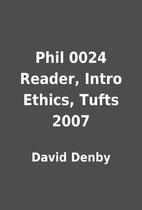 Phil 0024 Reader, Intro Ethics, Tufts 2007…