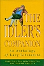 The Idler's Companion: An Anthology of Lazy…