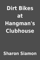 Dirt Bikes at Hangman's Clubhouse by…