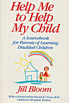 Help Me to Help My Child: A Sourcebook for…