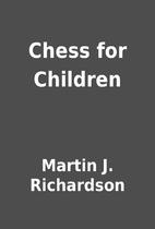 Chess for Children by Martin J. Richardson