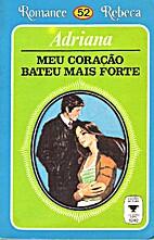 Meu Coração Bateu Mais Forte by Adriana…