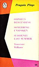 Orpheus Descending, Something Unspoken,…