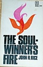 THE SOUL-WINNERS FIRE by John R. Rice