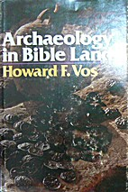 Archaeology in Bible Lands by Howard…