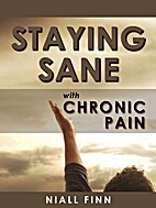 Staying Sane with Chronic pain by Niall Finn