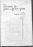 The Triumph of John and Betty Stam by Mrs.…