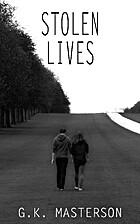 Stolen Lives by G. K. Masterson