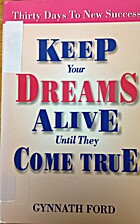 Keep Your Dreams Alive Until They Come True…