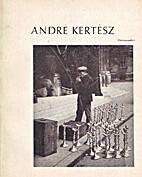 Andre Kertesz Photographer by John…