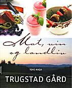 Mat, vin og landliv : Trugstad gård by…