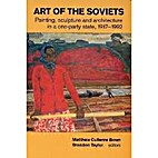 Art of the Soviets: Painting, Sculpture and…