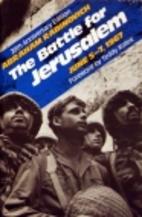The battle for Jerusalem, June 5-7, 1967 by…
