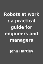 Robots at work : a practical guide for…