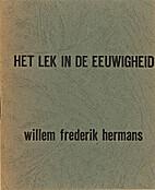 Het lek in de eeuwigheid by Willem Frederik…