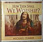 How Then Shall We Worship? (DVD) by The…