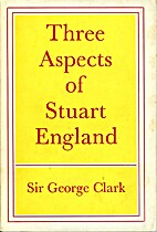 Three aspects of Stuart England by G. N.…