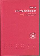 Norsk etternamnleksikon : norske slektsnamn…