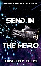 Send in the Hero by Timothy Ellis