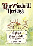 Our Windmill Heritage - The Story of Lytham…