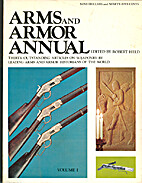 Arms and Armor Annual Volume 1 by Robert…