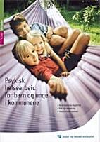 Psykisk helsearbeid for barn og unge i…
