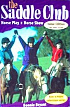 Horse Play [and] Horse Show by Bonnie Bryant