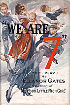 We are seven; a three-act whimsical farce…