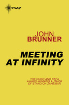 Meeting at Infinity by John Brunner