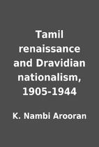 Tamil renaissance and Dravidian nationalism,…