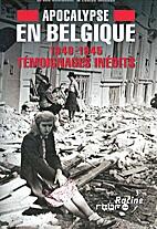 Apocalypse en Belgique. 1. 1940-1945.…
