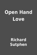Open Hand Love by Richard Sutphen