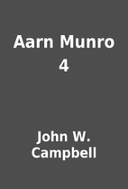 Aarn Munro 4 by John W. Campbell