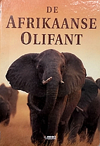 De Afrikaanse olifant by Anthony Hall-Martin
